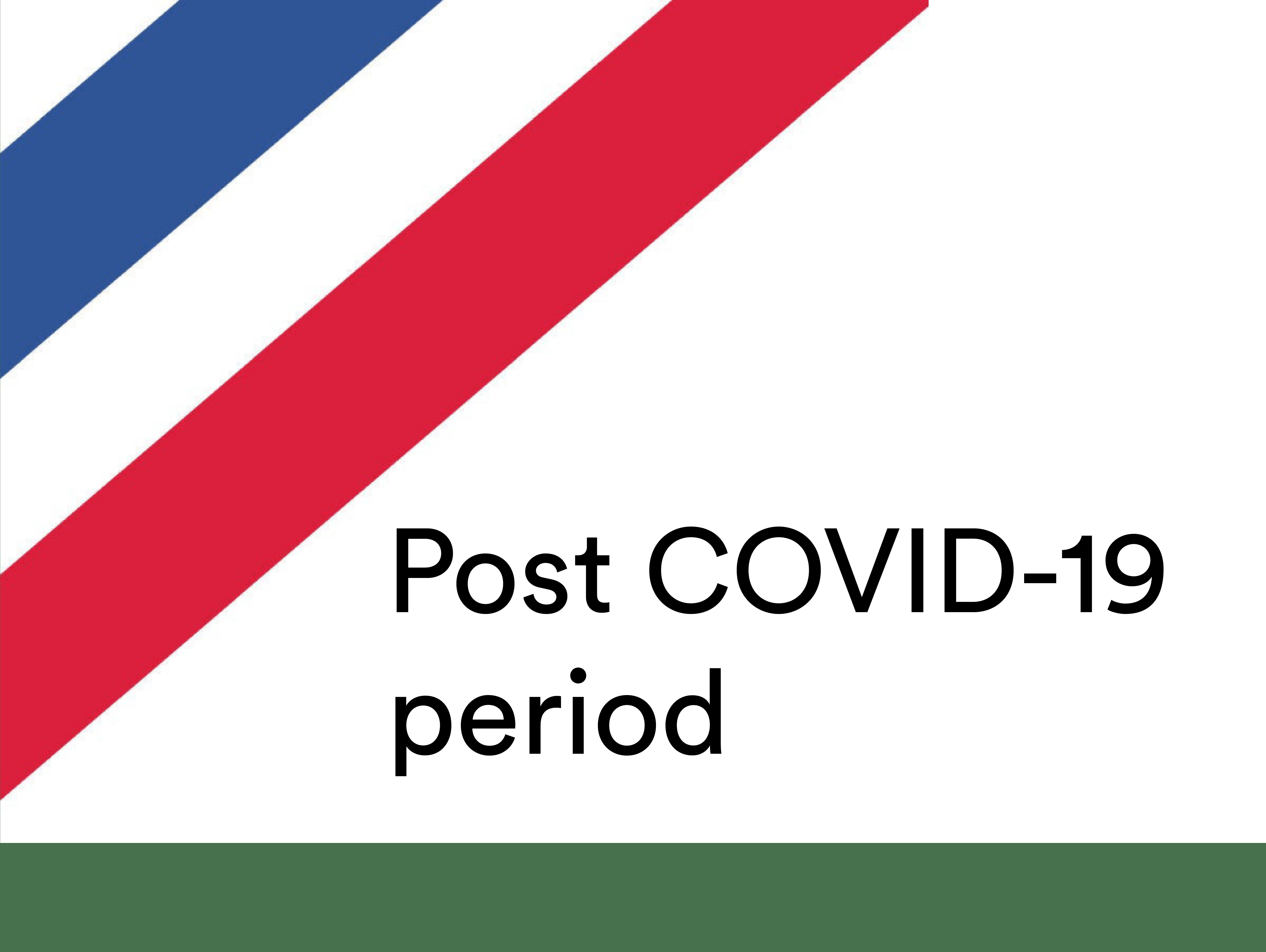 POST COVID-19 PERIOD